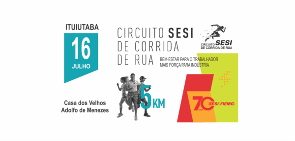 CIRCUITO SESI DE CORRIDA DE RUA ITUIUTABA