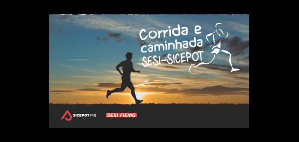 CORRIDA E CAMINHADA SESI-SICEPOT