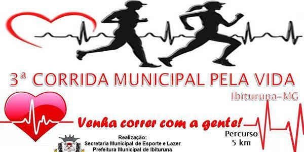 3ª Corrida Municipal Pela Vida - Ibituruna-MG - 5km