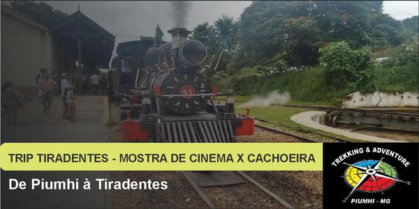 TRIP TIRADENTES - MOSTRA DE CINEMA X CACHOEIRA