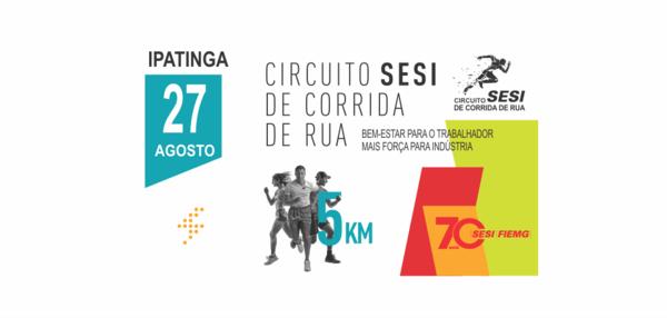 CIRCUITO SESI DE CORRIDA DE RUA IPATINGA